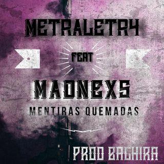 Metraletr4 Ft Madnexs - Mentiras Quemadas (Prod Baghira) (Edit By Emeade Beats)