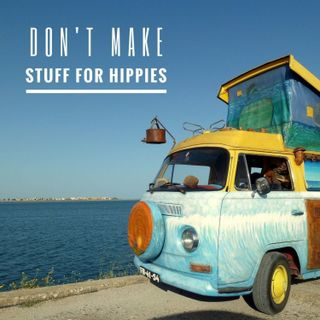 EP1: Don't make stuff for hippies (Launch Week)