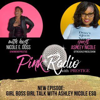 Girl Boss Girl Talk with Ashley Nicole
