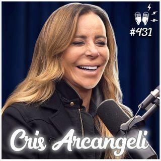 CRIS ARCANGELI - Flow Podcast #431