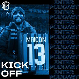 KICK OFF ep. 19 | Rituali pre-Derby ft. Maicon + Luca Ravenna