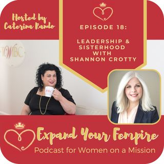 Leadership and Sisterhood with Shannon Crotty