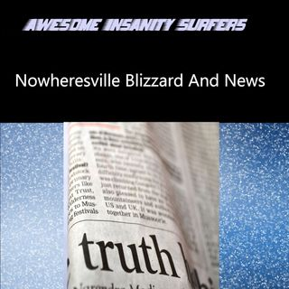 Nowheresville Blizzard And News
