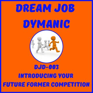 DJD-003 INTRODUCING YOUR FUTURE FORMER COMPETITION!