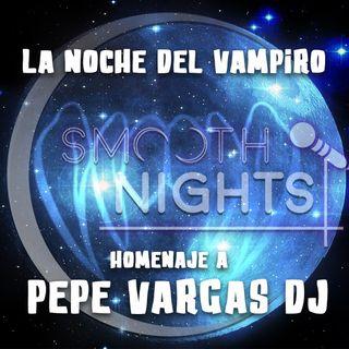 Hoy es noche del Vampiro! homenaje a Pepe Vargas DJ