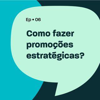 Como fazer promoções estratégicas?