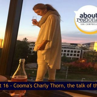 Charly Thorn is the talk of the town - About Regional with Ian Campbell Episode 16