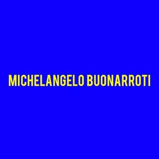 Michelangelo Buonarroti - La Storia
