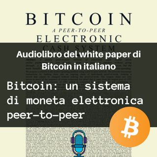 White Paper Bitcoin: un sistema di moneta elettronica peer-to-peer