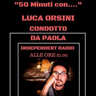 Oggi con i 50 Minuti con..... Luca Orsini