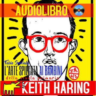 006 - l'arte spiegata ai bambini - L'UOMO AL CENTRO DI TUTTO (Keith Haring)