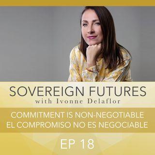 018 - Commitment is Non-Negotiable - El Compromiso no es Negociable