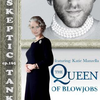 #165: Queen of the Blow Job (@KatieManzella)
