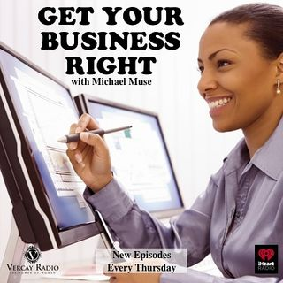 Get Your Business Right with Michael Muse