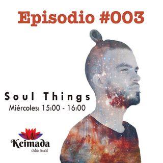 Alex Dnace - Soul Things [Keimada Radio] Episodio 3