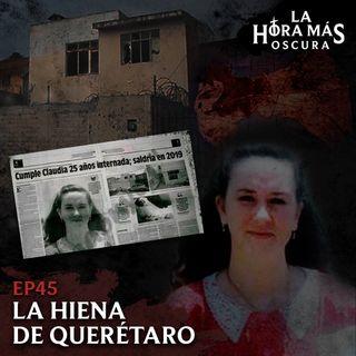 Ep45: La Hiena de Querétaro