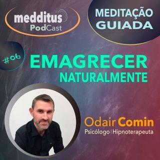 #06 Meditação Guiada para Emagrecer, com Odair Comin