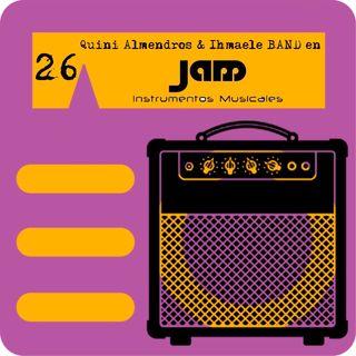 P26 - Quini Almendros & Ihmaele Band en JAM Instrumentos musicales
