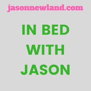 In Bed With Jason - Jason Newland