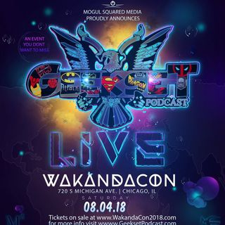 GEEKSET LIVE AT WAKANDACON