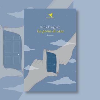 """Ep. 6 - Ilaria Fusignani e """"La porta di casa"""""""
