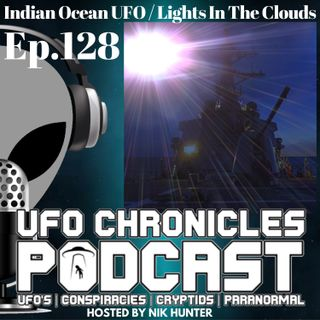 Ep.128 Indian Ocean UFO / Lights In The Clouds