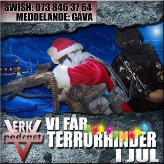 VI FÅR TERRORHINDER I JUL