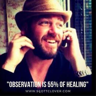 Listen to Your Body! - Scott Clover, Intuitive Energy Healer