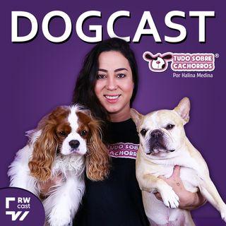 DogCast - Tudo Sobre Cachorros