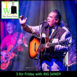 5 for Friday with Big Sandy