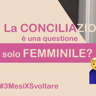 La CONCILIAZIONE è una QUESTIONE FEMMINILE?