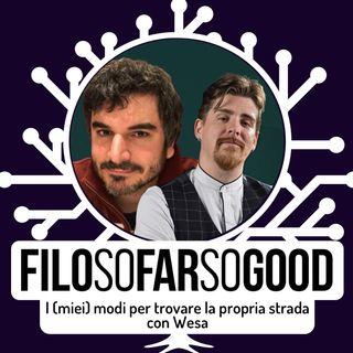 I (miei) modi per trovare la propria strada - feat. Wesa - FILOSOFARSOGOOD