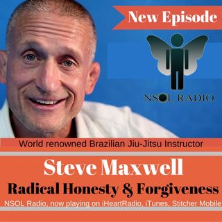 Steve Maxwell: Radical Honesty & Forgiveness