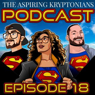 Ep #18 - Superman '78 #1 Special & An Interview With Robert Venditti