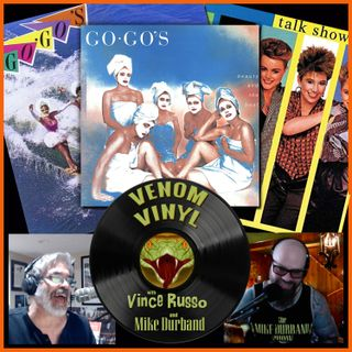 Venom Vinyl with Vince Russo & Mike Durband Ep. 09: The Go-Go's Top 5 Songs