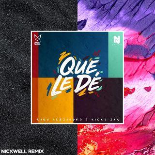 Rauw Alejandro & Nicky Jam - Que le dé (Nicxwell Remix)