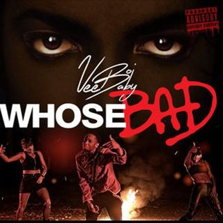 Whose Bad - Single  - By Vee Boi Baby