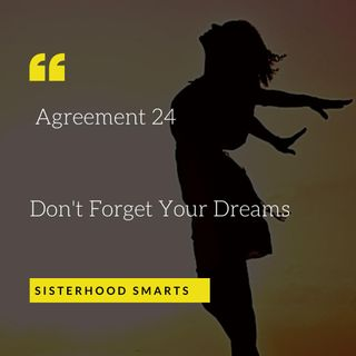 SisterHood Smarts: Don't Forget Your Dreams