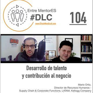 #DLC 104 con Mario Ortiz