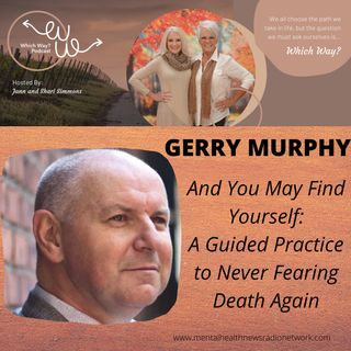 And You May Find Yourself: A Guided Practice To Never Fearing Death Again