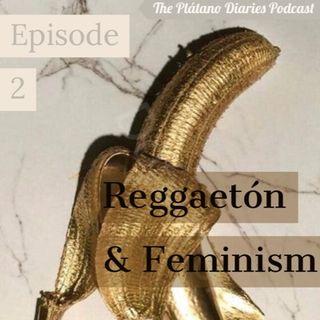 Episode 2: Reggaetón & Feminism