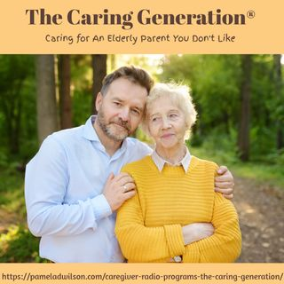 Caring for An Elderly Parent You Don't Like