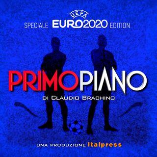 Primo Piano Euro2020 - Sesta Puntata