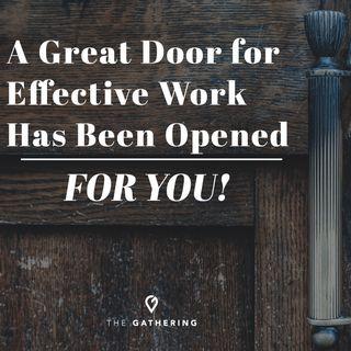 A Great Door of Effective Work Has Been Opened for You!