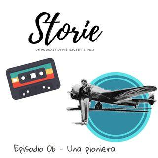 Storie - Episodio 06 - Una pioniera