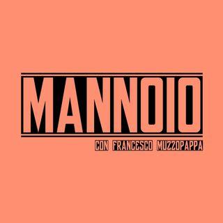 Mannoio - puntata 11