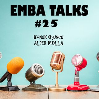 EMBA Talks #25 - Alper Molla