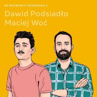 O autentyzmie w mediach społecznościowych - Dawid Podsiadło i Maciej Woć