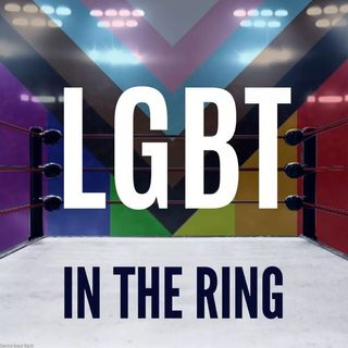 LGBT In The Ring Ep. 38: #SpeakingOut and Beyond