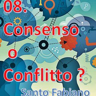 08. CONSENSO O CONFLITTO?